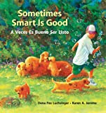 Sometimes Smart Is Good/A Veces Es Bueno Ser Listo, Dena Luchsinger, 0802852157