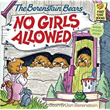 By Stan Berenstain - The Berenstain Bears, No Girls Allowed (First time books)