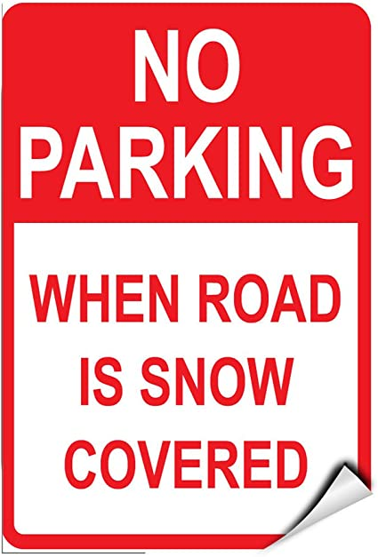 Amazon.com : No Parking When Road Is Snow Covered Parking Sign LABEL DECAL STICKER 9 inches x 12 inches : Sports & Outdoors