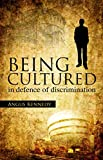img - for Being Cultured: in defence of discrimination (Societas) book / textbook / text book