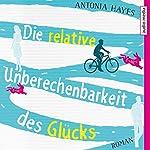 Die relative Unberechenbarkeit des Glücks | Antonia Hayes