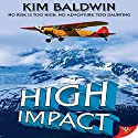 High Impact Audiobook by Kim Baldwin Narrated by Paige McKinney
