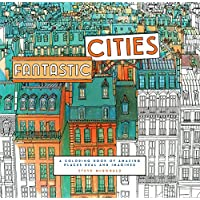 Fantastic Cities: Coloring Book of Amazing Places