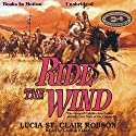 Ride the Wind Audiobook by Lucia St. Clair Robson Narrated by Laurie Klein