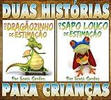 Duas Histórias para Crianças: Meu Dragãozinho de Estimação e Meu Sapo Louco de Estimação (Portuguese Edition)