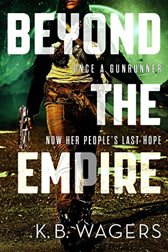 Beyond the Empire (The Indranan War Book 3) by [Wagers, K. B.]