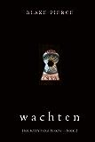 Wachten (Hoe Riley Paige begon — Boek 2)