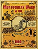 img - for Montgomery Ward & Co. Catalogue and Buyers' Guide 1895 by Montgomery Ward & Co. (2008) Paperback book / textbook / text book