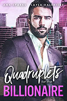 Quadruplets for the Billionaire (Babies for the Billionaire Book 2) by [Sparks, Ana, Valentine, Layla]