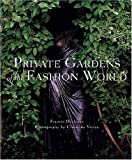 Private Gardens of the Fashion World, Claire De Virieu and Francis D'Orleans, 0789204479
