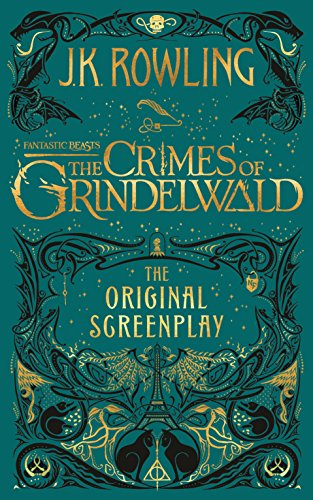 Fantastic Beasts: The Crimes of Grindelwald - The Original Screenplay cover