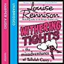 Withering Tights Audiobook by Louise Rennison Narrated by Louise Rennison