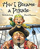 How I Became a Pirate (Irma S and James H Black Award for Excellence in Children's Literature (Awards))