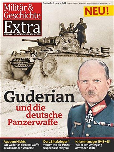Guderian und die Panzerwaffe: Militär & Geschichte Extra 1