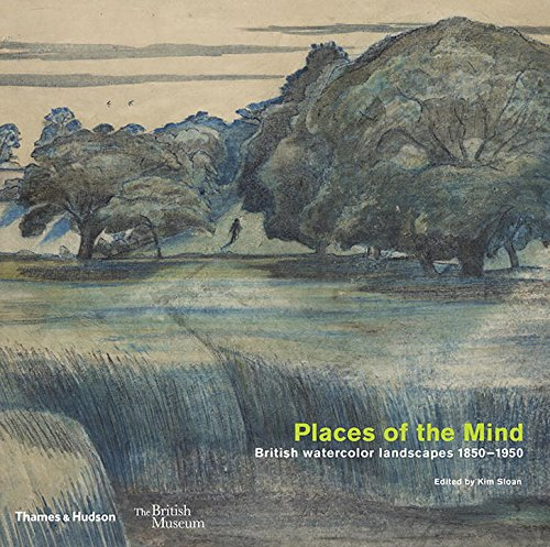 British Watercolors - Places of the Mind: British Watercolor Landscapes 1850-1950