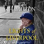 Lights of Liverpool   Ruth Hamilton