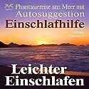 Leichter einschlafen: Phantasiereise ans Meer mit Autosuggestion (Einschlafhilfe) Hörbuch von Franziska Diesmann Gesprochen von: Torsten Abrolat