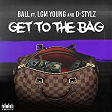Get to the Bag (feat. LGM Young & D-Stylz) [Explicit]