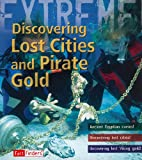 Discovering Lost Cities and Pirate Gold, James De Winter and James de Winter, 1429646144