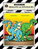 Dragons and Dinosaurs Thematic Unit, Kathy Hofer, 1557342717