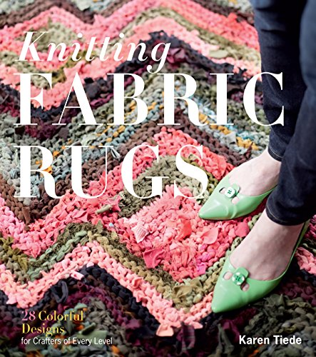 Knitting Fabric Rugs: 28 Colorful Designs for Crafters of Every ()