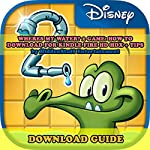 Where's My Water? 2 Game: How to Download for Kindle Fire HD HDX + Tips: The Complete Install Guide and Strategies: Works on ALL Devices! |  HIDDENSTUFF ENTERTAINMENT
