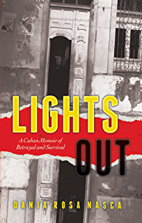 Lights Out: A Cuban Memoir of Betrayal and Survival