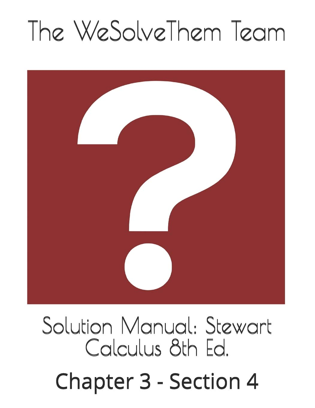 Solution Manual: Stewart Calculus 8th Ed.: Chapter 3 - Section 4 Paperback  – Aug 13 2018. by The WeSolveThem Team ...