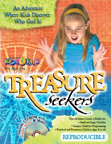Treasure Seekers: 13 Bible lessons for ages 3-12 about the character of God; tropical island theme with island snacks, activities, fully reproducible (13 Week Bible Curriculum) pdf epub