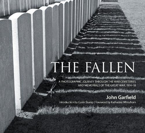 The Fallen: A Photographic Journey Through the War Cemeteries and Memorials of the Great War 1914-18 PDF