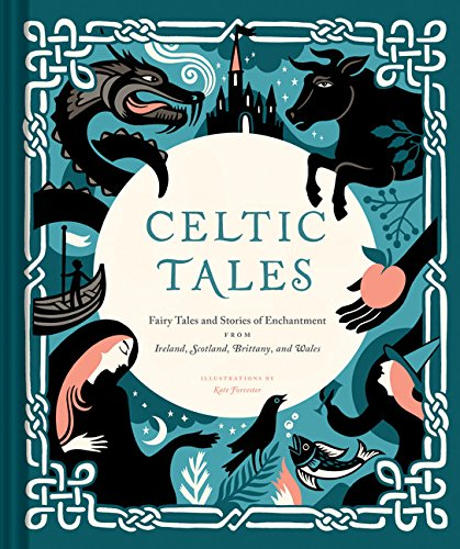 Celtic Tales: Fairy Tales and Stories of Enchantment from Ireland, Scotland, Brittany, and Wales ()