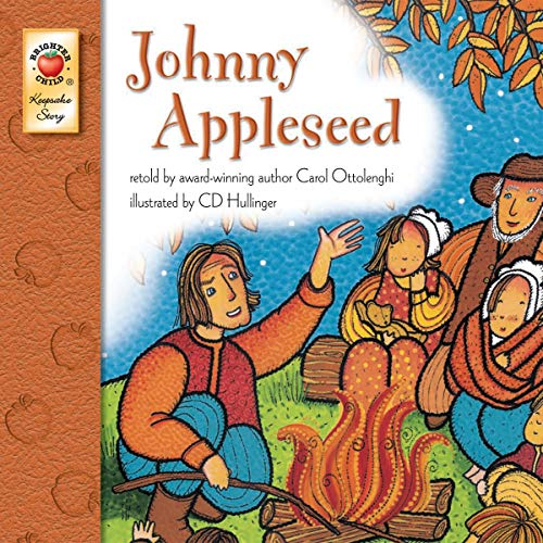 Johnny Appleseed - Children's Book Keepsake Stories, PreK-3