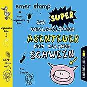 Die super unglaublichen Abenteuer vom kleinen Schwein 2   Emer Stamp