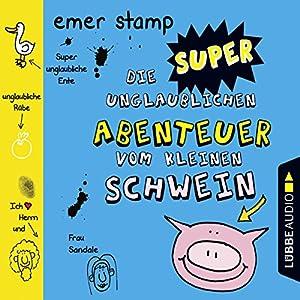 Die super unglaublichen Abenteuer vom kleinen Schwein 2 Hörspiel