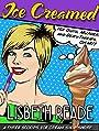 Ice Creamed: A Three Scoops Ice Cream Shop Short Story (Three Scoops Ice Cream Shop Cozy Short Stories Book 2)