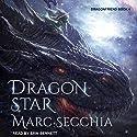 Dragonstar: Dragonfriend, Book 4 Audiobook by Marc Secchia Narrated by Erin Bennett