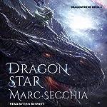 Dragonstar: Dragonfriend, Book 4 | Marc Secchia