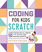 Coding For Kids: Scratch: Learn Coding Skills