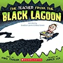 The Teacher from the Black Lagoon Audiobook by Mike Thaler Narrated by Jonathan Lipnicki
