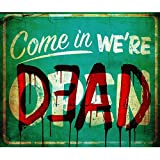 Morbid Enterprises Come In We're Dead Sign, Red/Green/White, One Size