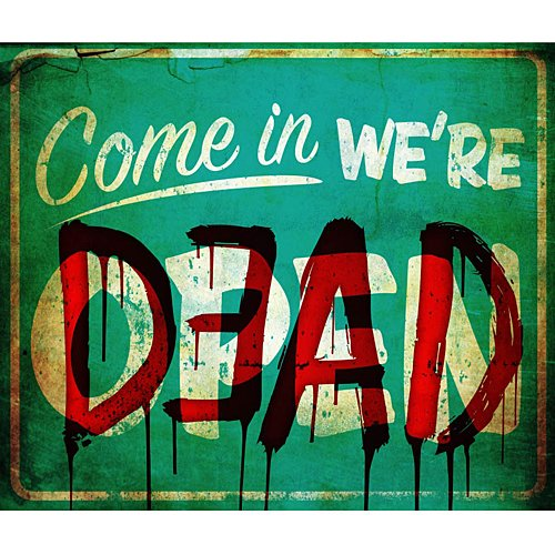 Morbid Enterprises Come In We're Dead Sign, Red/Green/White, One Size -