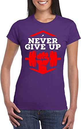 Female Gildan Short Sleeve T-Shirt - Never give up – Bodybuilder design