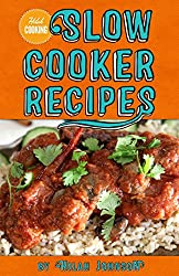 Slow Cooker Recipes: 40 Slow Cooker Recipes for Breakfast, Lunch & Dinner (English Edition)