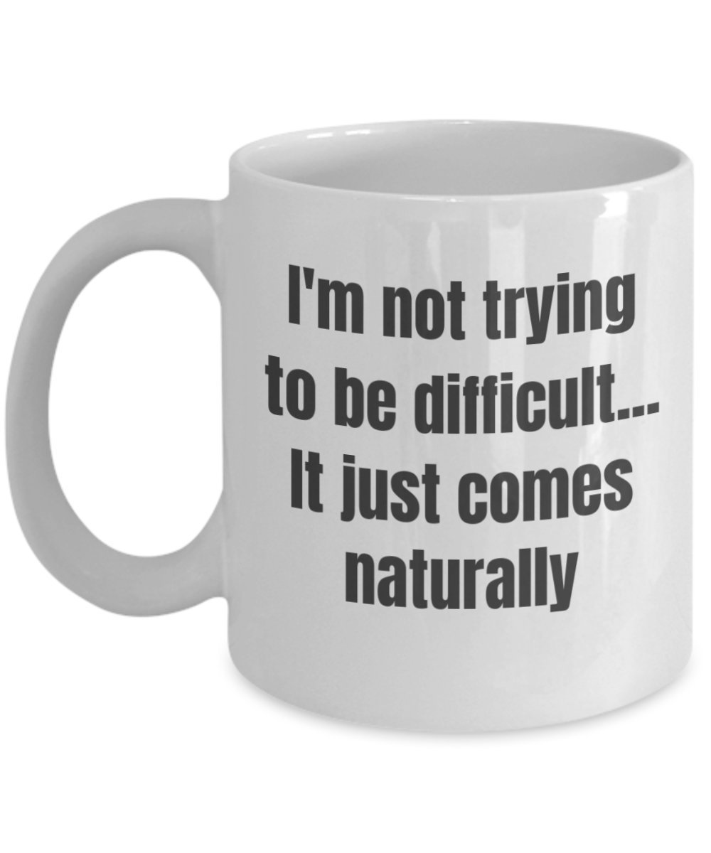 Amazon Not Trying To Be Difficult Coffee Mug Funny Sayings