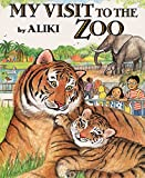 My Visit to the Zoo (Trophy Picture Books (Paperback))