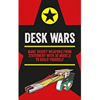 Desk Wars: Make secret weapons from stationery with 30 models to build yourself (Mini Weapons of Mass Destruction)