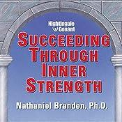 Succeeding Through Inner Strength   Nathaniel Branden