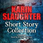 Karin Slaughter: Short Story Collection | Karin Slaughter