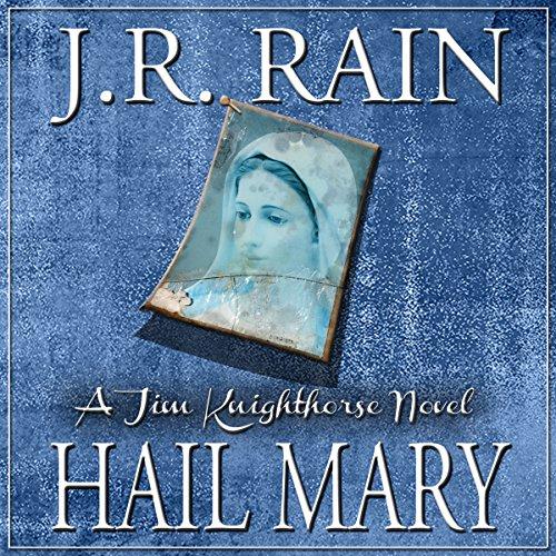 Hail Mary: Jim Knighthorse Series, Book 3
