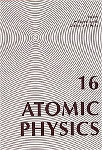Atomic Physics 16: Sixteenth International Conference on Atomic Physics: Windsor, Ontario, Canada, 3-7 August 1998 (AIP Conference Proceedings) (No. - Optical Windsor